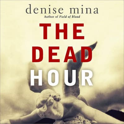 The Dead Hour by Denise Mina audiobook