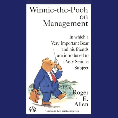 Winnie-the-Pooh on Management by Roger E. Allen audiobook