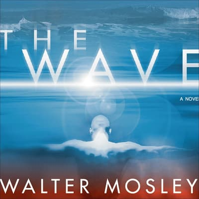 The Wave by Walter Mosley audiobook