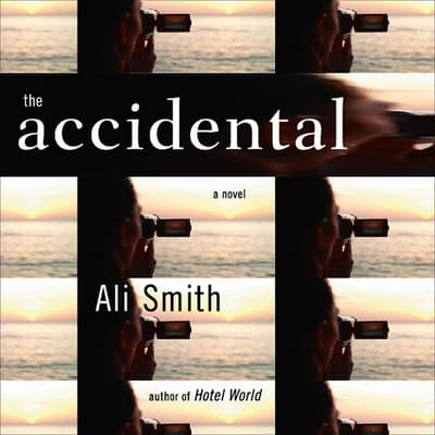 The Accidental by Ali Smith audiobook