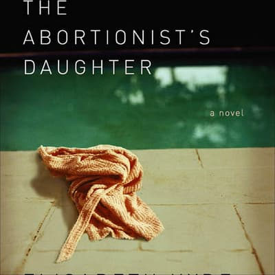 The Abortionist's Daughter by Elisabeth Hyde audiobook