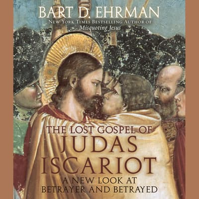 The Lost Gospel of Judas Iscariot by Bart D. Ehrman audiobook