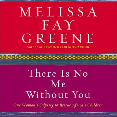 There Is No Me Without You by Melissa Fay Greene audiobook