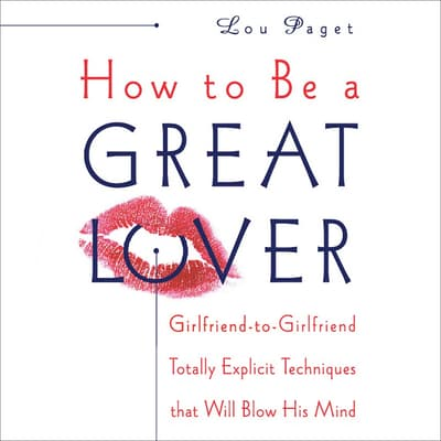 How to Be a Great Lover by Lou Paget audiobook