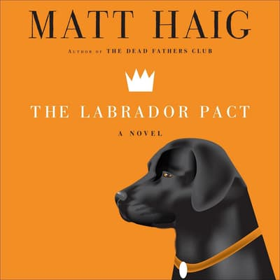 The Labrador Pact by Matt Haig audiobook