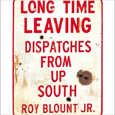 Long Time Leaving by Roy Blount audiobook