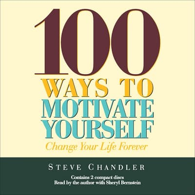 100 Ways to Motivate Yourself by Steve Chandler audiobook