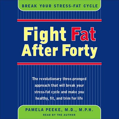 Fight Fat After Forty by Pamela Peeke audiobook
