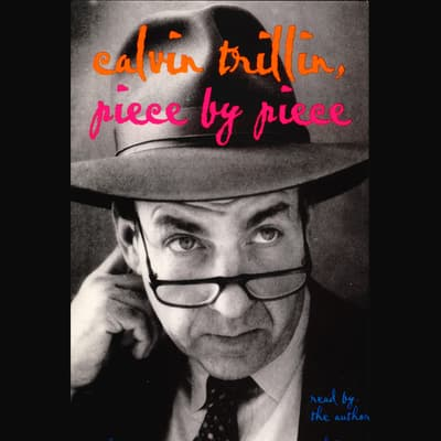 Piece By Piece by Calvin Trillin audiobook