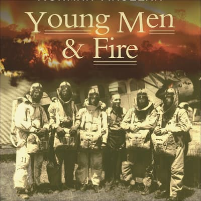 Young Men & Fire by Norman Maclean audiobook