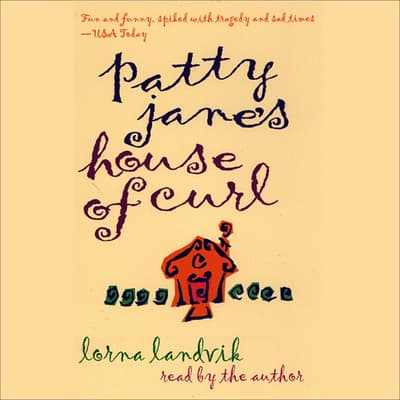Patty Jane's House of Curl by Lorna Landvik audiobook