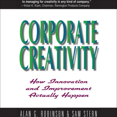 Corporate Creativity by Alan G. Robinson audiobook