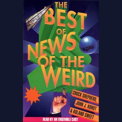 Best of News of the Weird by Chuck Shepherd audiobook