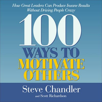 100 Ways to Motivate Others by Steve Chandler audiobook