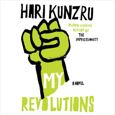 My Revolutions by Hari Kunzru audiobook