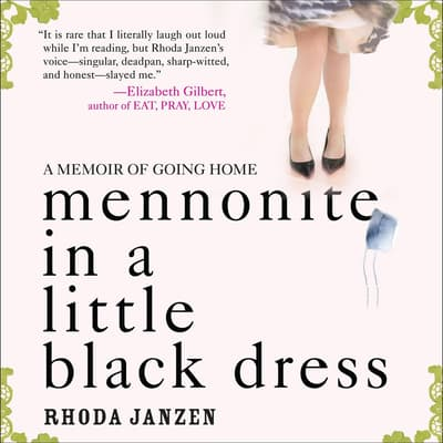 Mennonite in a Little Black Dress by Rhoda Janzen audiobook