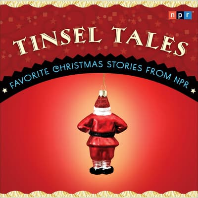 Tinsel Tales by NPR audiobook