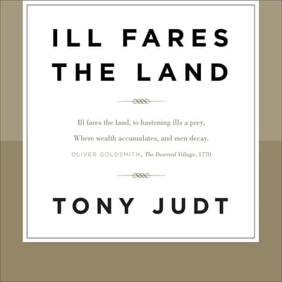 Ill Fares the Land by Tony Judt audiobook