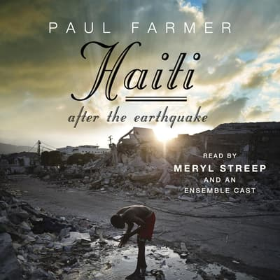 Haiti After the Earthquake by Paul Farmer audiobook