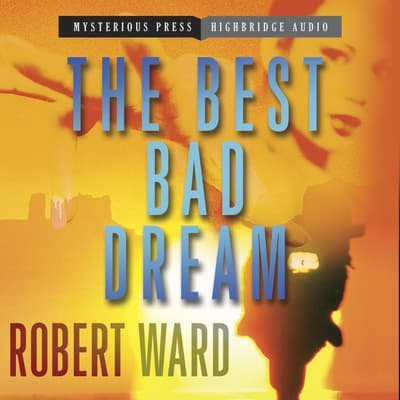 The Best Bad Dream by Robert Ward audiobook