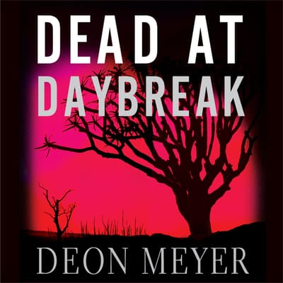 Dead at Daybreak by Deon Meyer audiobook