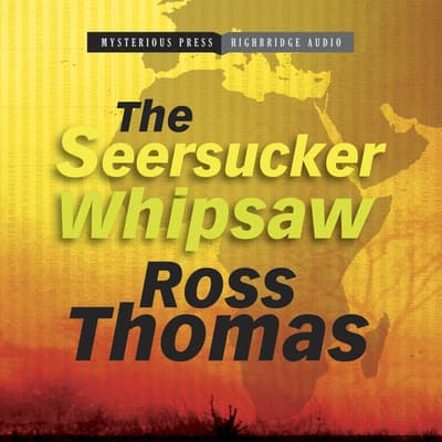 The Seersucker Whipsaw by Ross Thomas audiobook