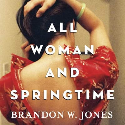 All Woman and Springtime by Brandon Jones audiobook