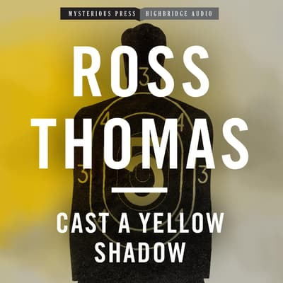 Cast a Yellow Shadow by Ross Thomas audiobook