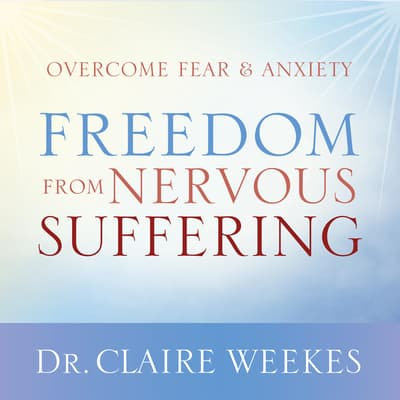 Freedom from Nervous Suffering by Dr. Claire Weekes audiobook