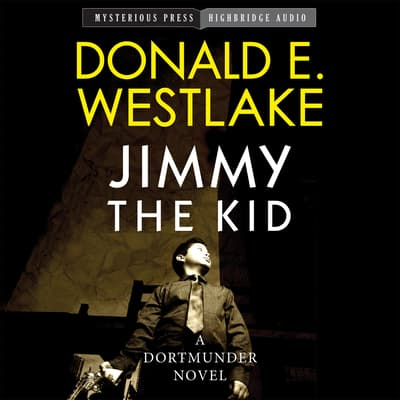 Jimmy the Kid by Donald E. Westlake audiobook