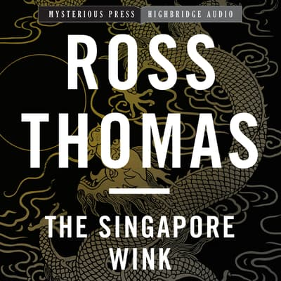 The Singapore Wink by Ross Thomas audiobook