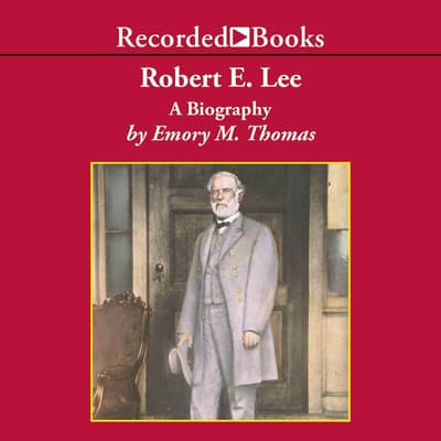 Robert E. Lee by Emory M. Thomas audiobook