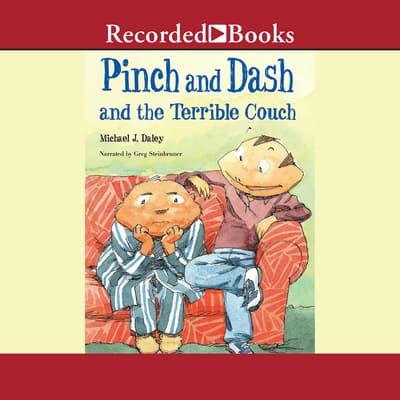 Pinch and Dash and the Terrible Couch by Michael J. Daley audiobook