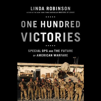 One Hundred Victories by Linda Robinson audiobook