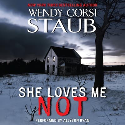 She Loves Me Not by Wendy Corsi Staub audiobook