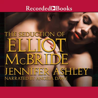 The Seduction of Elliot McBride by Jennifer Ashley audiobook