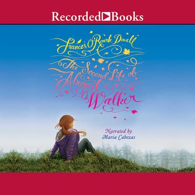 The Second Life of Abigail Walker by Frances O'Roark Dowell audiobook