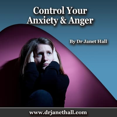 Control Your Anxiety & Anger by Janet Hall audiobook