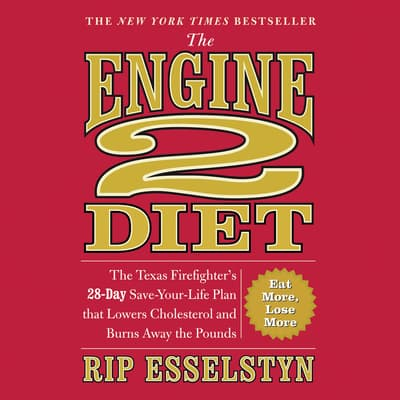 The Engine 2 Diet by Rip Esselstyn audiobook