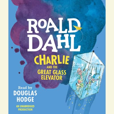 Charlie and the Great Glass Elevator by Roald Dahl audiobook