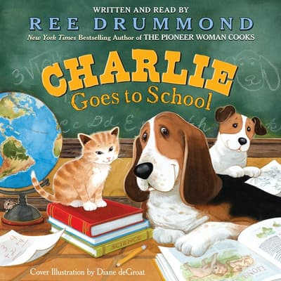 Charlie Goes to School by Ree Drummond audiobook