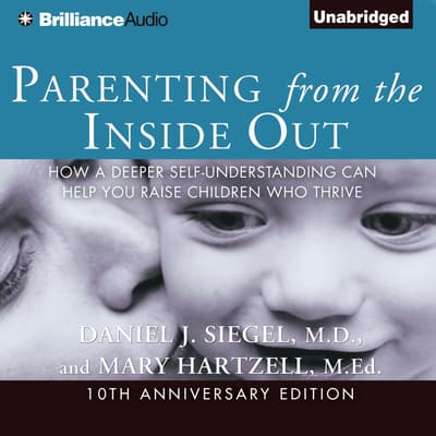 Parenting from the Inside Out by Daniel J. Siegel audiobook