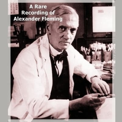 A Rare Recording of Alexander Fleming by Alexander Fleming audiobook