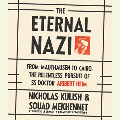 The Eternal Nazi by Nicholas Kulish audiobook