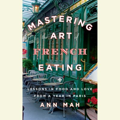 Mastering the Art of French Eating by Ann Mah audiobook