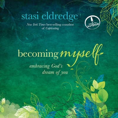 Becoming Myself by Stasi Eldredge audiobook