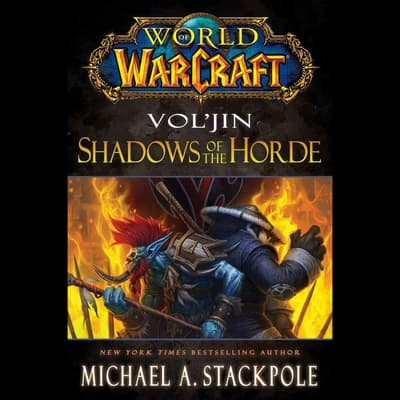 Vol'jin: Shadows of the Horde by Michael A. Stackpole audiobook