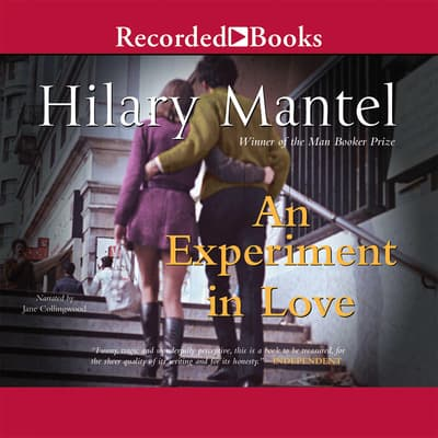 An Experiment in Love by Hilary Mantel audiobook