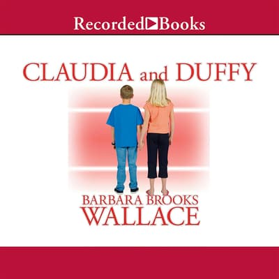 Claudia and Duffy by Barbara Brooks Wallace audiobook