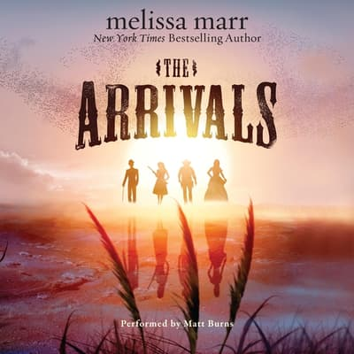 The Arrivals by Melissa Marr audiobook
